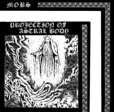 Mobs Projection Of Astral Body
